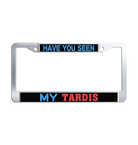 Nuoyizo Have You SEEN My Tardis Auto License Plate Frame Vintage Waterproof Stainless Steel Metal Auto License Cover Holder with Bolts Washer Caps for US Standard -