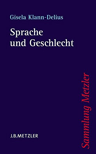 Sprache und Geschlecht: Eine Einführung (Sammlung Metzler)