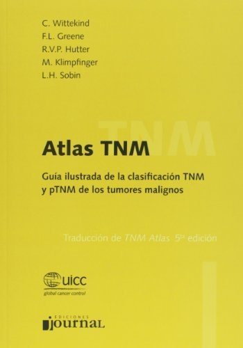 Atlas TNM. Guia ilustrada de clasificacion de tumores malignos (Spanish Edition)
