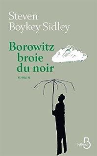 Borowitz broie du noir, Sidley, Steven Boykey
