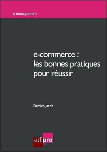 a1889f57e2c776 Amazon.fr - E-commerce   Les bonnes pratiques pour réussir - Damien Jacob,  Jean-Marc Kolb, Luc Simons - Livres