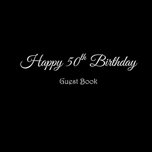 Happy 50th Birthday Guest Book: Happy 50 year old 50th Birthday Party Guest Book gifts accessories decor ideas supplies decorations for women men her ... decorations gifts ideas women men) ()
