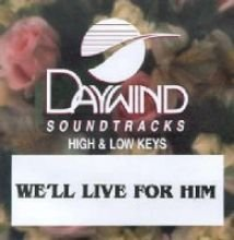 We'll Live For Him [Accompaniment/Performance Track] by Made Popular By: Christian Love by Daywind