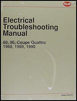 Audi Electrical Troubleshooting Manual: Audi 80, 90, Coupe Quattro 1988, 1989, 1990 (Audi service manuals)