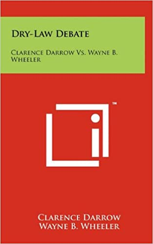 Dry-Law Debate: Clarence Darrow vs. Wayne B. Wheeler