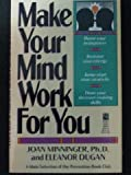 Make Your Mind Work for You, Joan Minninger and Eleanor Dugan, 0671684744