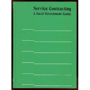 Service Contracting  A Local Government Guide  Municipal Management Series