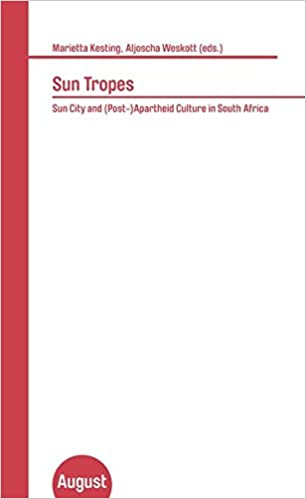 Descargar Libro Sun Tropes: Sun City And (post-)apartheid Culture In South Africa Kindle A PDF