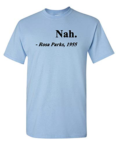 3a7212049cfb9 Rosa Parks, 1955 Quotation Adult T-Shirt Tee (X Large,