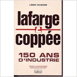 Télécharger en ligne Lafarge Coppée, 150 ans d'industrie pdf epub