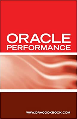 Oracle Database Performance Tuning Interview Questions Answers and Explanations Oracle Performance Tuning Certification Review
