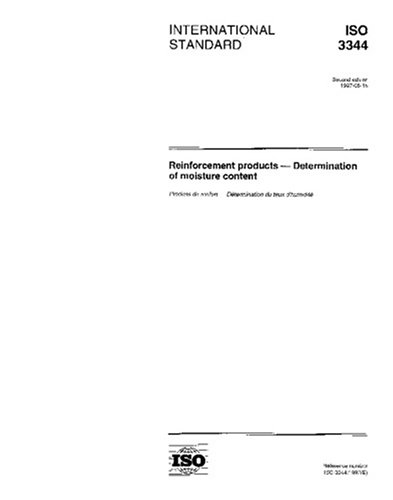 Download ISO 3344:1997, Reinforcement products -- Determination of moisture content PDF