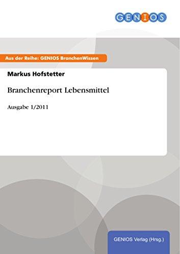 Branchenreport Lebensmittel: Ausgabe 1/2011 (German Edition)