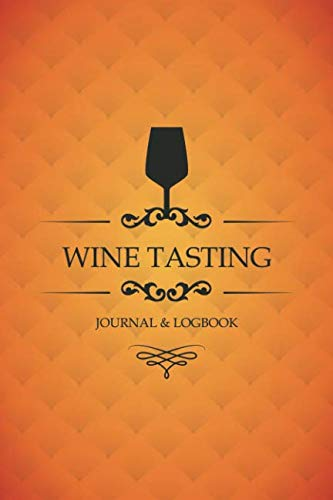 Wine tasting journal: Review notebook for wine lovers: Keep a record of old favorites and new discoveries: Elegant orange cover design by Tipsy Tabitha Stationery