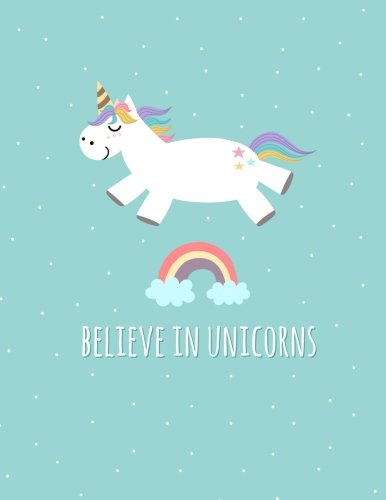 Believe in Unicorns: Rainbow, Composition Notebook College Ruled: Composition Book, College Ruled Paper, XL 8.5x11 (One Subject Notebook) (Notebooks for School)
