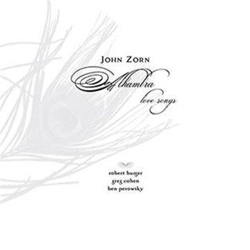 JOHN ZORN: ALHAMBRA LOVE SONGS (Audio CD)