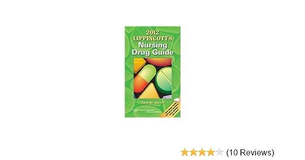 Lippincott's nursing drug guide 2012: amy m. , rn karch amy m.