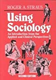 img - for Using Sociology: An Introduction from the Applied and Clinical Perspectives book / textbook / text book