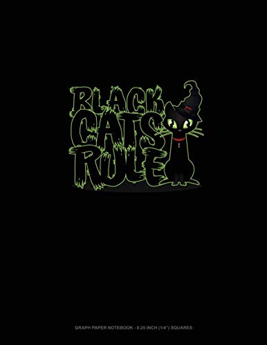 Black Cats Rule: Graph Paper Notebook - 0.25 Inch (1/4