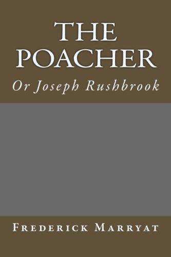 The Poacher: Or Joseph Rushbrook