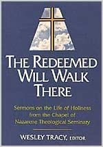Book Redeemed Will Walk There: Sermons on the Life of Holiness from the Chapel of Nazarene Theological Seminary by Wesley Tracy (1983-01-01)