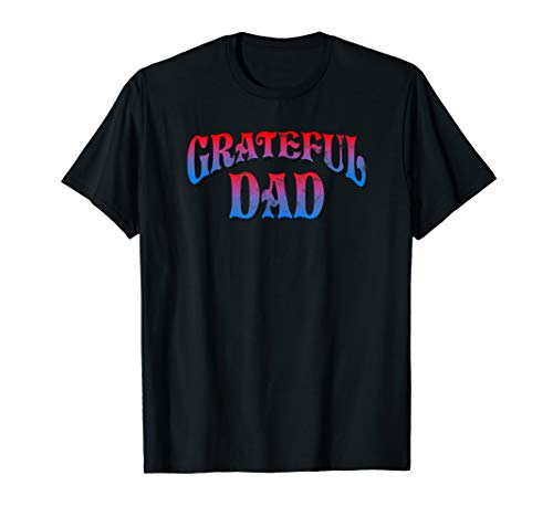 Grateful Dads World's Greatest Dad Fathers Day 2019 T-Shirt