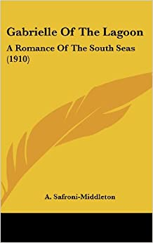 Gabrielle of the Lagoon: A Romance of the South Seas (1910)