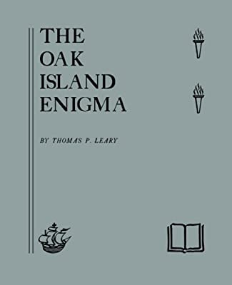 The Oak Island Enigma: A History and Inquiry into the Origin of the Money Pit