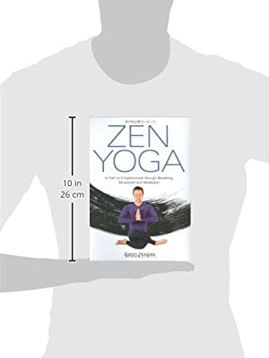 Zen Yoga: A Path To Enlightenment Through Breathing ...