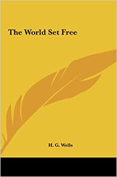 Book The World Set Free the World Set Free