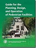 Guide for the Planning, Design, and Operation of Pedestrian Facilities, AASHTO, 1560512938