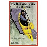 Best Whitewater in California: The Guide to 180 Runs