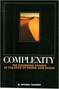 Complexity: The Emerging Science at the Edge of Order and Chaos by M. Mitchell Waldrop (1992-11-30)