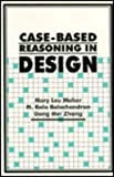 Case-Based Reasoning in Design, Maher, Mary L. and Balachandran, M. Bala, 0805818324