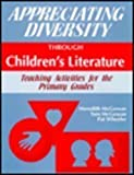 Appreciating Diversity Through Children's Literature : Teaching Activities for the Primary Grades, McGowan, Meredith and Wheeler, Patricia J., 1563081172