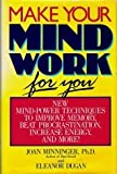Make Your Mind Work for You, Joan Minninger and Eleanor Dugan, 0878577823