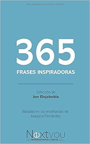 365 Frases Inspiradoras De Joaquina Fernández Selección De Jon