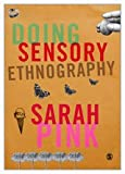 Doing Sensory Ethnography, Pink, Sarah, 1412948029
