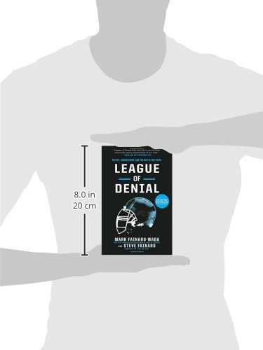 the nfl concussions and the battle This item: league of denial: the nfl, concussions, and the battle for truth by mark fainaru-wada paperback £1299 only 9 left in stock.