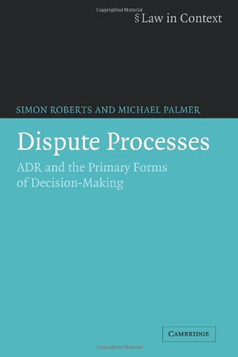 Dispute Processes: ADR and the Primary Forms of Decision-Making (Law in Context)