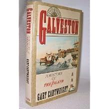 Galveston: A History of the Island
