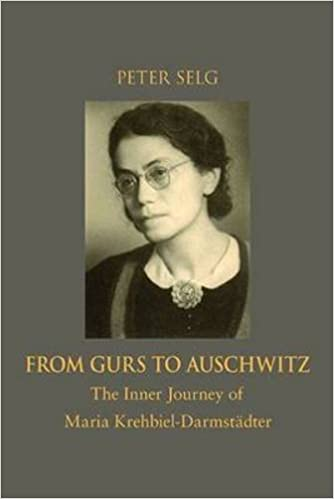 From Gurs to Auschwitz: The Inner Journey of Maria Krehbiel-Darmstadter