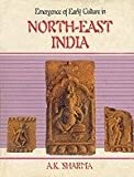Emergence of Early Culture in North-East India 9788173050107