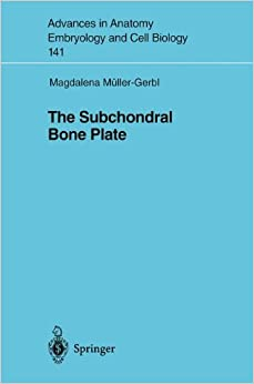 The Subchondral Bone Plate (Advances in Anatomy, Embryology and Cell Biology)