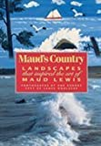 Maud's Country, Lance Woolaver, 1551093146