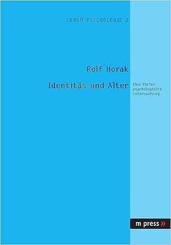 Book Identitaet Und Alter: Eine Tiefenpsychologische Untersuchung by Rolf Horak (2004-03-01)