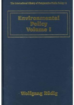Read Online Environmental Policy (The International Library of Comparative Public Policy, 11) PDF