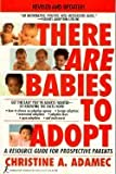 There Are Babies to Adopt, Christine A. Adamec and Kensington Publishing Corporation Staff, 157566013X