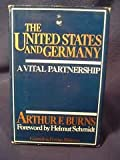 The United States and Germany, Arthur F. Burns, 0876090188