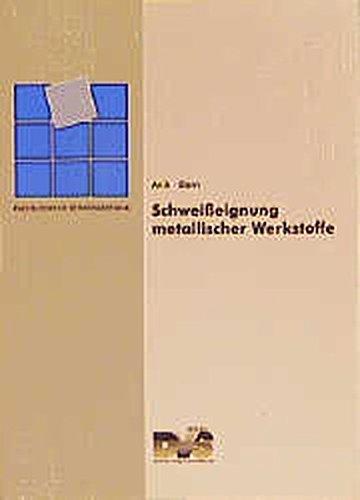 Schweisseignung metallischer Werkstoffe (Fachbuchreihe Schweisstechnik) Taschenbuch – 1. Januar 1996 S Anik L Dorn DVS Media GmbH 3871551414